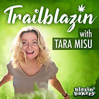 Trailblazin' with Tara Misu | Cannabis Industry Interviews