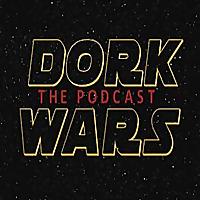 Dork Wars the Podcast
