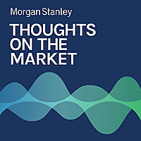 Thoughts on the Market | Morgan Stanley
