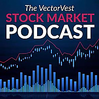 The VectorVest Stock Market Podcast