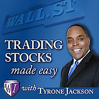 Trading Stocks Made Easy with Tyrone Jackson