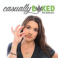 Casually Baked, the potcast: Discover hemp and cannabis 420 style