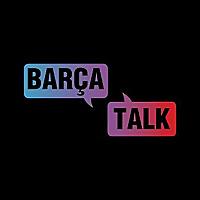 Barca Talk Podcast