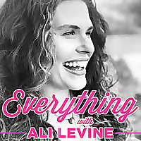 EVERYTHING with ALI LEVINE
