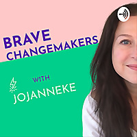 Brave Changemakers Podcast