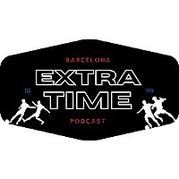 Barcelona Extra Time Podcast
