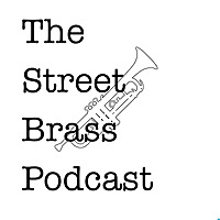 Street Brass Podcast