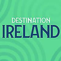 Destination Ireland Travel Podcast