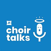 ChoirTalks