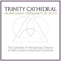 Trinity Episcopal Cathedral's Choral Evensong Podcasts