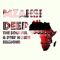 MZANSI DEEP   Soulful & Deep House Sessions