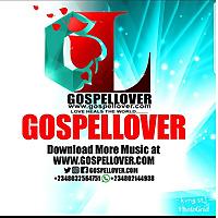 GOSPELLOVER   The Home of Gospel music in Africa
