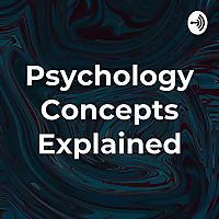 Psychology Concepts Explained