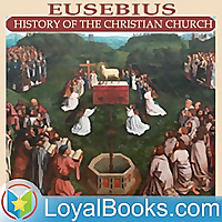 Eusebius' History of the Christian Church by Eusebius of Caesarea
