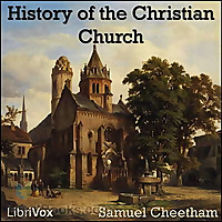 History of the Christian church by Samuel Cheetham