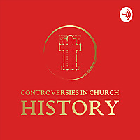 Controversies in Church History