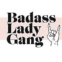 Badass Lady Gang