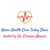 The Home Health Care Today Show