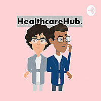 Healthcare Hub Podcast