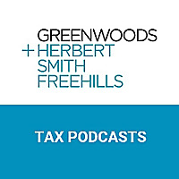 Greenwoods & Herbert Smith Freehills tax podcast