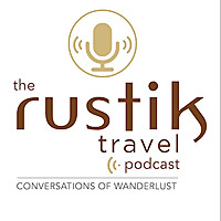 The Rustik Travel Podcast