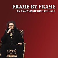 Frame by Frame: An Analysis of King Crimson