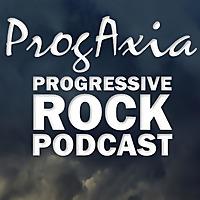 ProgAxia Progressive Rock Podcast