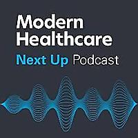 Modern Healthcare's Next Up