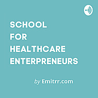 School for Healthcare Entrepreneurs by Emitrr