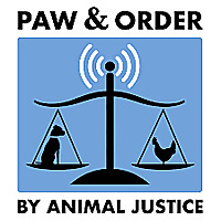 Paw & Order   Canada's Animal Law Podcast by Animal Justice