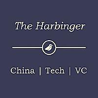 The Harbinger - China Tech & VC Podcast