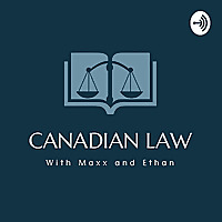 Canadian Law With Maxx and Ethan
