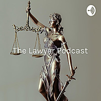 The Lawyer Podcast   Useful Laws Explained, Canadian Edition