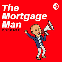 The Mortgage Man Podcast