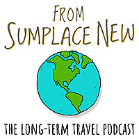 From Sumplace New | The Long-Term Travel Podcast