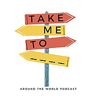 Take Me To Travel Podcast