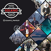 Solano Travel Podcast