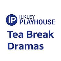 Rombalds Radio - Ilkley Playhouse Tea Break Dramas