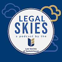 Legal Skies   A podcast by the Law Society of Saskatchewan