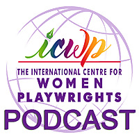 ICWP Women Playwrights Podcast