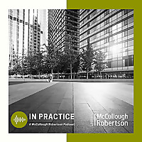 In Practice | A McCullough Robertson Podcast