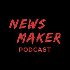 Newsmaker Podcast