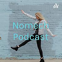 Nomech Podcast