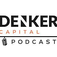 The Denker Capital podcast