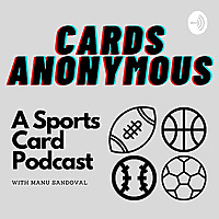 Cards Anonymous: A sports card podcast