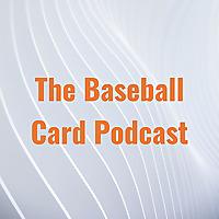 The Baseball Card Podcast