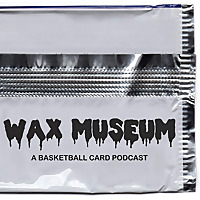 Wax Museum: A Basketball Card Podcast