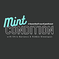 Mint Condition: A Baseball Card Podcast