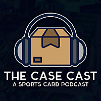 The Case Cast - A Sports Card Podcast
