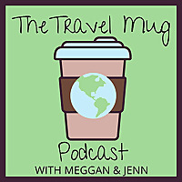 Travel Mug Podcast